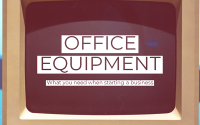 Office equipment you need when starting a business