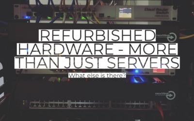 Refurbished hardware – more than just servers