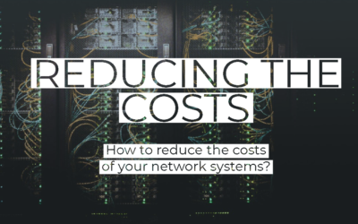How to reduce the costs of your network systems?