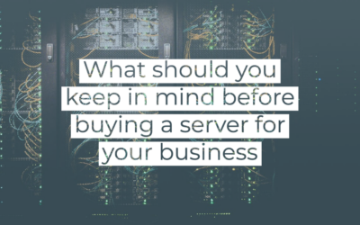 What should you keep in mind before buying a server for your business